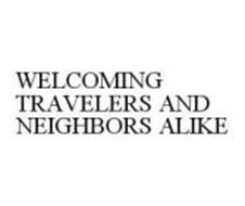 WELCOMING TRAVELERS AND NEIGHBORS ALIKE