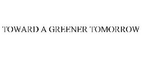 TOWARD A GREENER TOMORROW