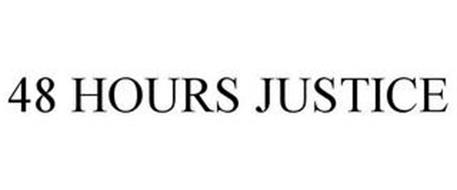 48 HOURS JUSTICE