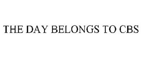 THE DAY BELONGS TO CBS