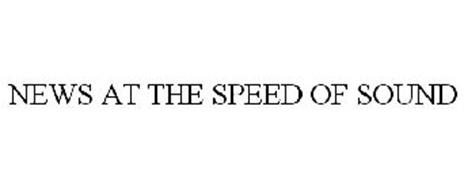 NEWS AT THE SPEED OF SOUND