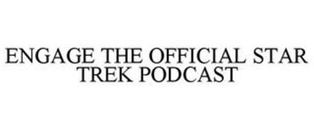 ENGAGE THE OFFICIAL STAR TREK PODCAST