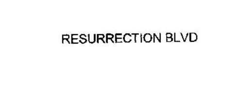 RESURRECTION BLVD