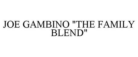 "JOE GAMBINO ""THE FAMILY BLEND"""