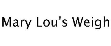 MARY LOU'S WEIGH