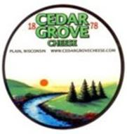 CEDAR GROVE CHEESE 1878 PLAIN, WISCONSIN WWW.CEDARGROVECHEESE.COM