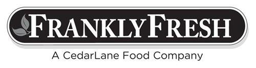FRANKLY FRESH A CEDARLANE FOOD COMPANY