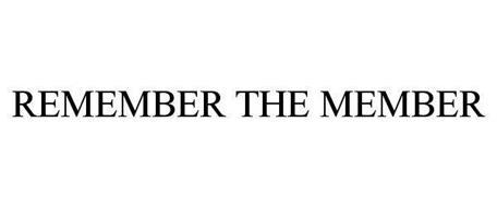 REMEMBER THE MEMBER