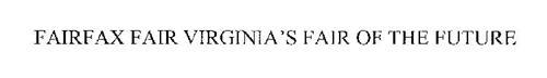 FAIRFAX FAIR VIRGINIA'S FAIR OF THE FUTURE