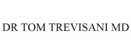 DR TOM TREVISANI MD