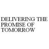 DELIVERING THE PROMISE OF TOMORROW