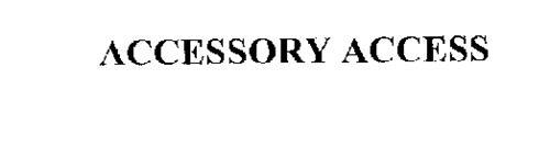 ACCESSORY ACCESS