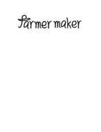 FARMER MAKER
