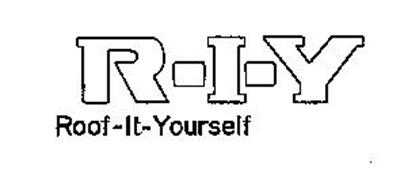 R-I-Y ROOF-IT-YOURSELF