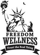 FREEDOM WELLNESS TRUST THE REAL THING