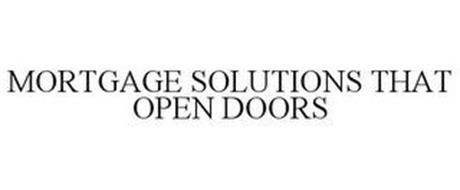 MORTGAGE SOLUTIONS THAT OPEN DOORS