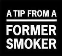 A TIP FROM A FORMER SMOKER