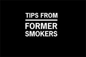 TIPS FROM FORMER SMOKERS