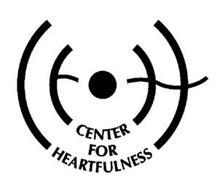 CENTER FOR HEARTFULNESS