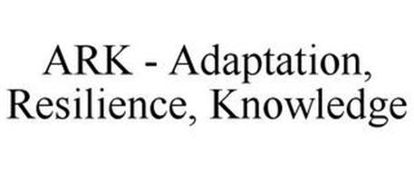ARK - ADAPTATION, RESILIENCE, KNOWLEDGE