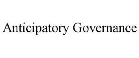 ANTICIPATORY GOVERNANCE