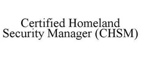 CERTIFIED HOMELAND SECURITY MANAGER (CHSM)