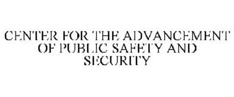 CENTER FOR THE ADVANCEMENT OF PUBLIC SAFETY AND SECURITY