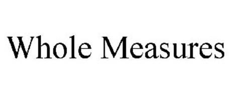 WHOLE MEASURES