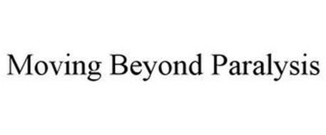 MOVING BEYOND PARALYSIS