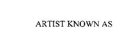ARTIST KNOWN AS