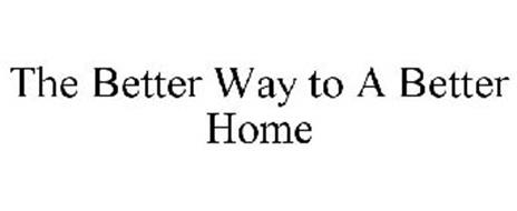 THE BETTER WAY TO A BETTER HOME