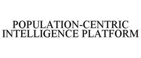 POPULATION CENTRIC INTELLIGENCE PLATFORM