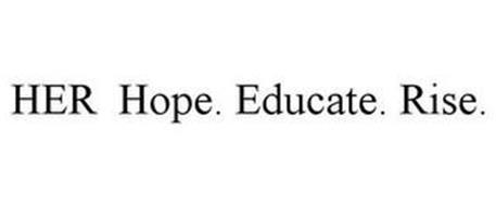 HER HOPE. EDUCATE. RISE.