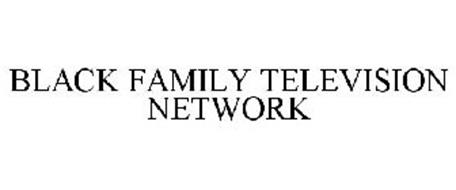 BLACK FAMILY TELEVISION NETWORK