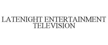 LATENIGHT ENTERTAINMENT TELEVISION