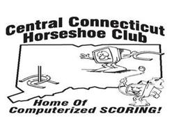 CENTRAL CONNECTICUT HORSESHOE CLUB HOME OF COMPUTERIZED SCORING!