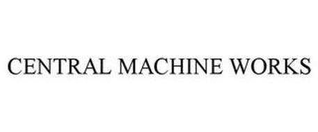 CENTRAL MACHINE WORKS