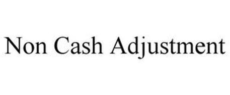 NON CASH ADJUSTMENT