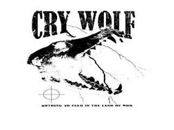 """""""CRY WOLF"""" """"NOTHING TO FEAR IN THE LAND OF GOD"""""""