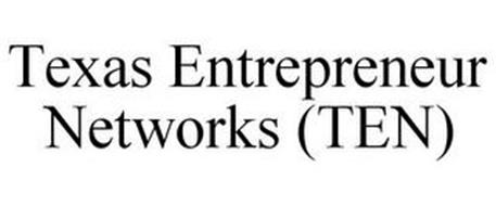 TEXAS ENTREPRENEUR NETWORKS (TEN)