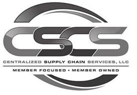 CSCS CENTRALIZED SUPPLY CHAIN SERVICES, LLC MEMBER FOCUSED · MEMBER OWNED