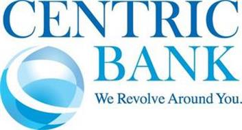 CENTRIC BANK WE REVOLVE AROUND YOU.