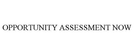 OPPORTUNITY ASSESSMENT NOW