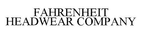 FAHRENHEIT HEADWEAR COMPANY