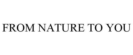 FROM NATURE TO YOU