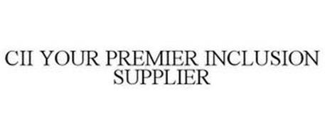 CII YOUR PREMIER INCLUSION SUPPLIER