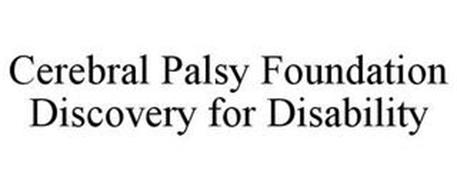 CEREBRAL PALSY FOUNDATION DISCOVERY FOR DISABILITY