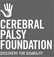 CEREBRAL PALSY FOUNDATION DISCOVERY FORDISABILITY