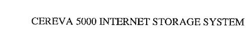 CEREVA 5000 INTERNET STORAGE SYSTEM