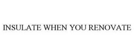 INSULATE WHEN YOU RENOVATE